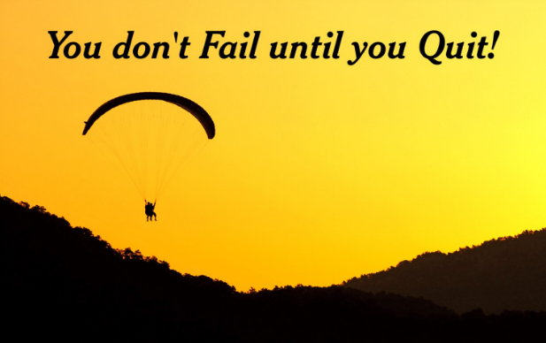 you do not fail until you quit